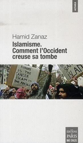 Islamisme : Comment l'Occident creuse sa tombe