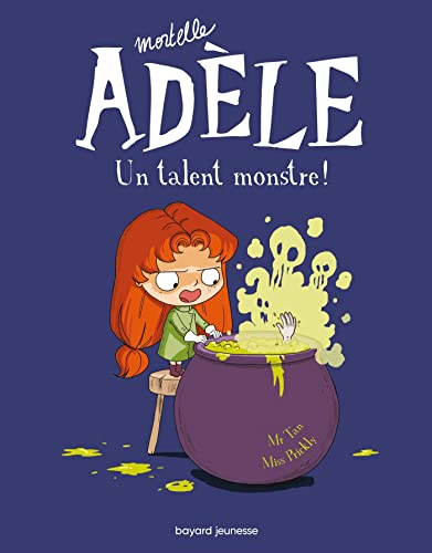 Mortelle Adèle, Tome 06: Un talent monstre !