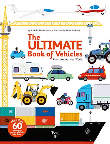 The Ultimate Book of Vehicles: From Around the World par A. Baumann