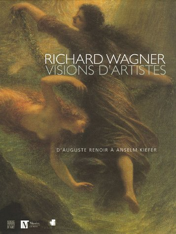 Richard Wagner, visions d