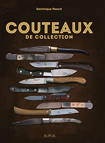 Couteaux de collection par Dominique Pascal