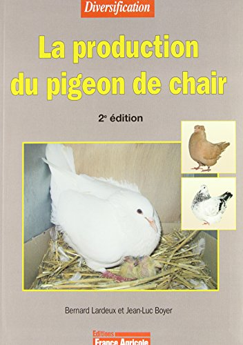 La production du pigeon de chair - 2ème édition