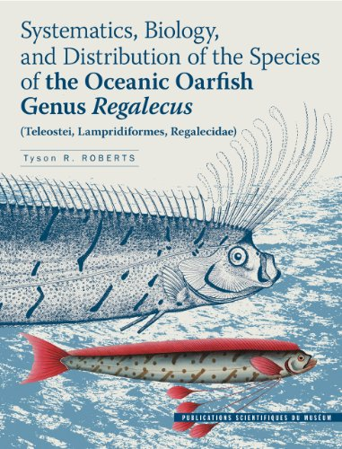 Systematics, Biology and Distribution of the Species of the Oceanic Oarfish Genus Regalecus : (Teleostei, Lampridiformes, Regalecidae) (1Cédérom)