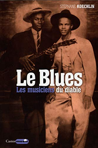 Le Blues - Les musiciens du Diable