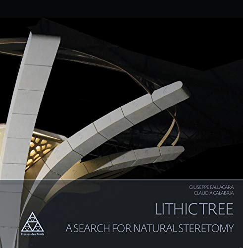Lithic Tree : A search for natural stereotomy par Giuseppe Fallacara