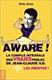 Nicolas Garreau - Aware ! La Compile intgrale des vraies perles de Jean-Claude