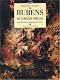 Rubens au Grand Siècle : Sa réception en France (1640-1715)