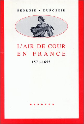Georgie Durosoir, L'air de cour en France, 1571–1655, 1995