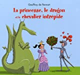 Couverture : La princesse, le dragon et le chevalier intrépide