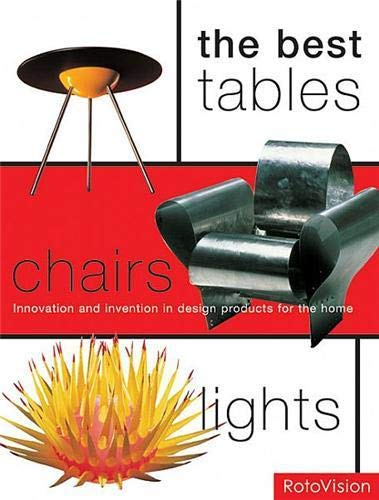The best tables - chairs - lights : Innovation and invention in design products for the home