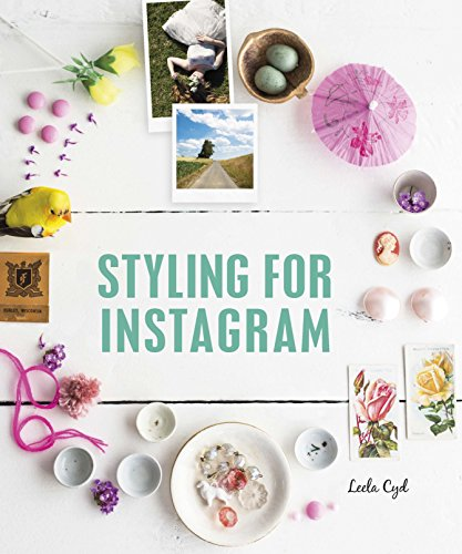 Styling for Instagram par Leela Cyd