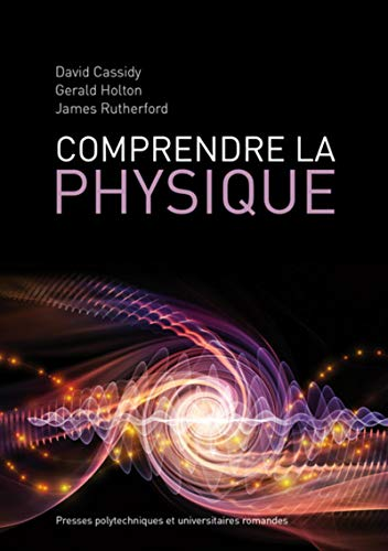 Comprendre la physique par James Rutherford, Gerald Holton, David Cassidy