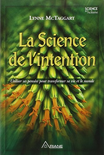 La Science de l'intention par Lynne McTaggart