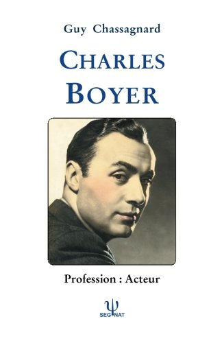 Charles Boyer: Profession : Acteur