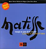 Matisse: Voyage au pays de la couleur - A Journey to the Land of Colour