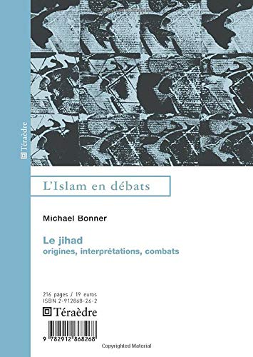 Le jihad : Origines, interprétations, combats