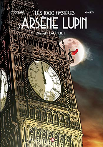Les 1000 Mysteres d'Arsene Lupin Tome 2 l'Anarchie Lao Feil