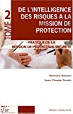 De l'intelligence des risques � la mission de protection : Tome 2 - Pratique de l'IE - IFIE 2008
