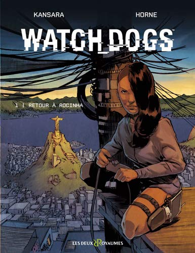 Watch_Dogs, Tome : Retour à Rocinha par