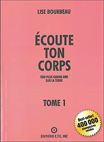 Ecoute ton corps, tome 1