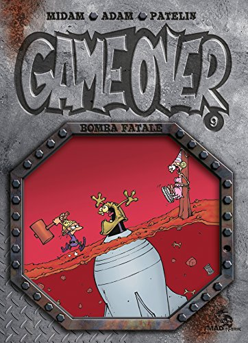 Game Over - Tome 09: Bomba fatale par Midam