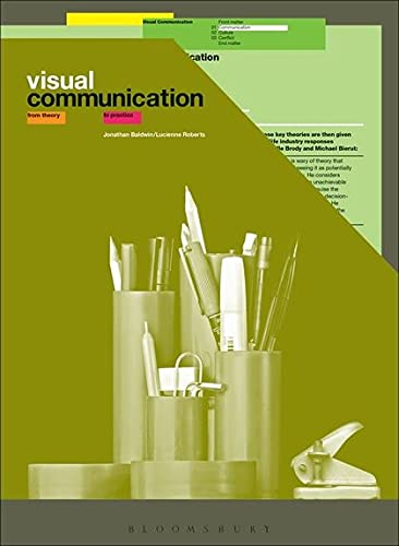 Visual Communication: From Theory to Practice par Jonathan Baldwin, Lucienne Roberts
