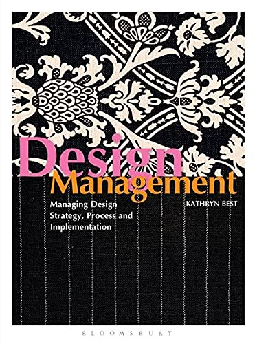 Design Management : Managing Design Strategy, Process and Implementation