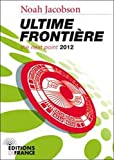 Ultime fronti�re : The Next Point 2012