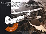 La grande aventure de l'aviation dans les Alpes : Tome 1 (1DVD)