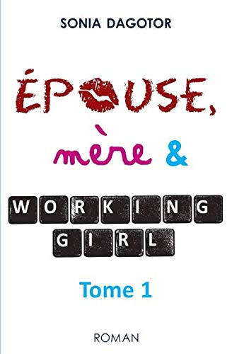 Epouse, mere et working girl: TOME 1