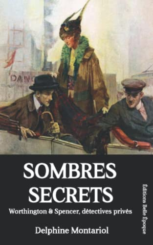 Sombres secrets: Worthington & Spencer, détectives privés par Delphine Montariol