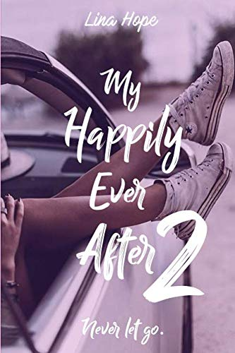 My Happily Ever After: Never let go