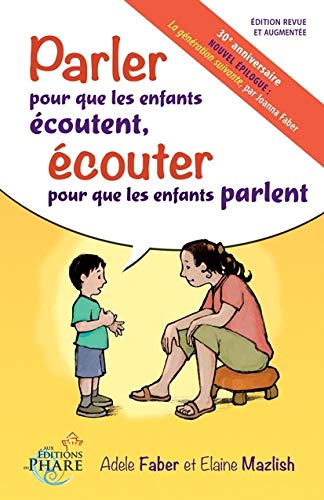 Parler pour que les enfants écoutent, écouter pour que les enfants parlent