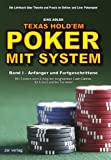 Poker: Texas Hold'em POKER MIT SYSTEM - Regeln, Strategien und bungen zum Erfolg bei Cashgames, Sit&amp;Gos und Turnieren