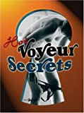 Voyeurismus: Hot Voyeur Secrets