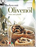 Backen: Backen mit Oliven�l