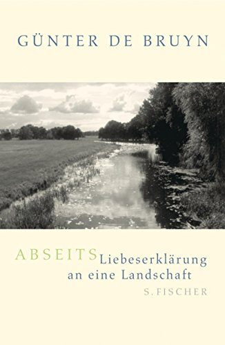 Abseits. Lieberserkl&auml;rung an eine Landschaft