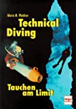 Tauchen: Technical Diving, Tauchen am Limit
