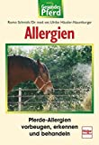 Allergien: Allergien. Gesundes Pferd