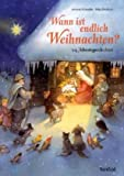 Weihnachten: Wann ist endlich Weihnachten?: 24 Adventsgeschichten