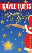 Tufts, Gayle - Weihnacht at Tiffany\'s