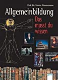 Allgemeinbildung: Allgemeinbildung. Das musst du wissen.