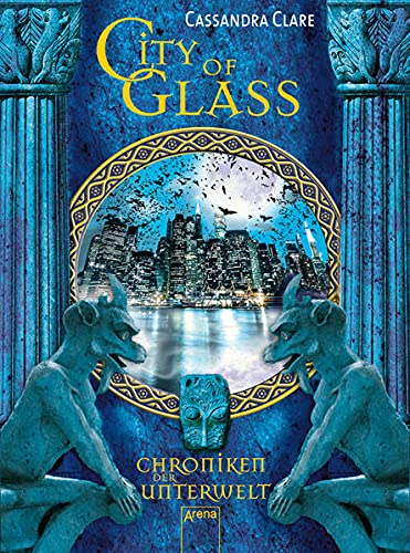 Cassandra Clare - City Of Glass (Chroniken der Unterwelt 3)