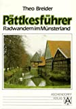 Radwandern: Pttkesfhrer durchs Mnsterland (Radwandern)