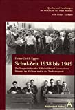 Schul-Zeit 1938 bis 1949: Zur Vorgeschichte des Wilhel...