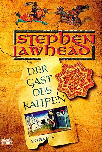 Lawhead, Stephen - Gast des Kalifen, Der (The Celtic Crusades)