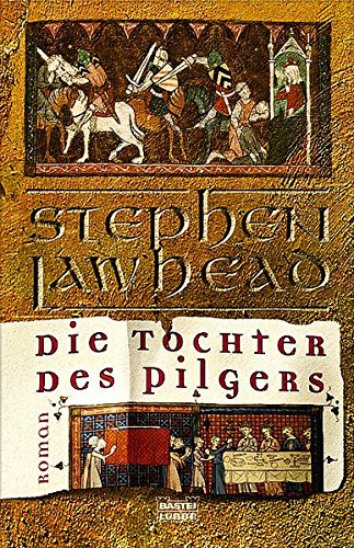 Lawhead, Stephen - Tochter des Pilgers, Die (The Celtic Crusades)