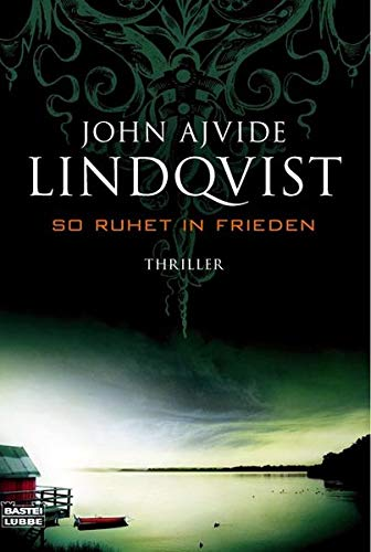 Lindqvist, John Ajvide - So ruhet in Frieden