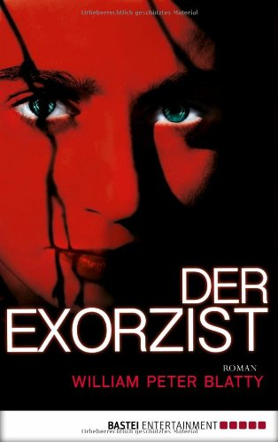 William Peter Blatty - Der Exorzist [40th Anniversary Edition]