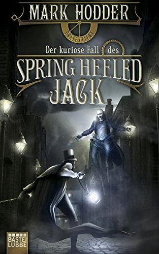 Mark Hodder - Der kuriose Fall des Spring Heeled Jack